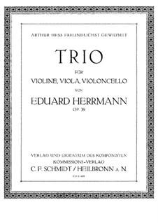 Trio for Violin, Viola and Cello, Op.39: Violin part by Eduard Herrmann