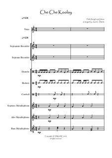 Che Che Koolay (For Orff Ensemble): Che Che Koolay (For Orff Ensemble) by folklore
