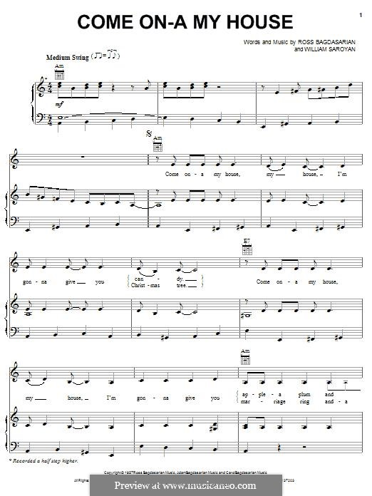 Come on-a My House (Rosemary Clooney): For voice and piano (or guitar) by Ross Bagdasarian, William Saroyan