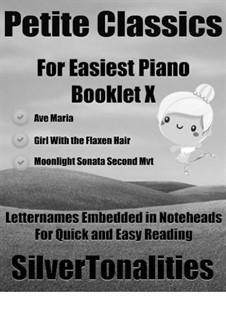 Petite Classics for Easiest Piano Booklet X: Petite Classics for Easiest Piano Booklet X by Franz Schubert, Claude Debussy, Ludwig van Beethoven