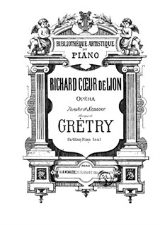 Richard Cœur-de-Lion (Richard the Lionheart): For piano by André Grétry