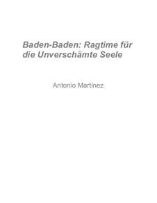 Rags of the Red-Light District, Nos.36-64, Op.2: No.57 Baden-Baden: Ragtime for the Brazen Soul by Antonio Martinez