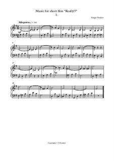 Allegretto, piano music from a short film 'Really!?': Allegretto, piano music from a short film 'Really!?' by Sergei Noskov