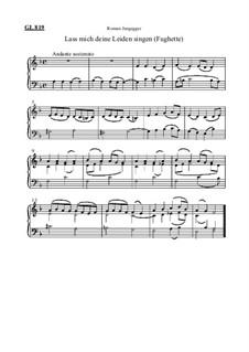 Lass mich deine Leiden singen (Fughette): Lass mich deine Leiden singen (Fughette) by Roman Jungegger