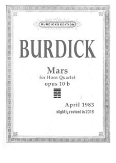 Mars for horn quartet, Op.10b: Mars for horn quartet by Richard Burdick