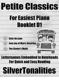 Petite Classics for Easiest Piano Booklet D1: Petite Classics for Easiest Piano Booklet D1 by Johann Sebastian Bach, Claude Debussy, Émile Waldteufel