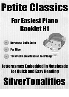 Petite Classics for Easiest Piano Booklet H1: Petite Classics for Easiest Piano Booklet H1 by Gabriel Fauré, Ludwig van Beethoven, Mikhail Glinka