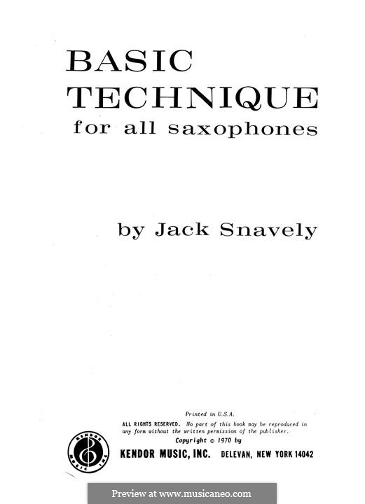 Basic Technique for All Saxophones: Basic Technique for All Saxophones by Jack Snavely