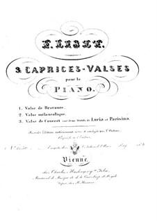 Trois Caprices-Valses, S.214: Complete set by Franz Liszt