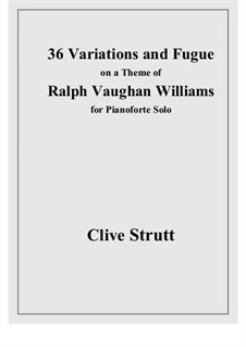 Thirty-six Variations and Fugue on the Hymn Tune 'Sine Nomine' of Ralph Vaughan Williams, Op.79R/1: Thirty-six Variations and Fugue on the Hymn Tune 'Sine Nomine' of Ralph Vaughan Williams by Clive Strutt