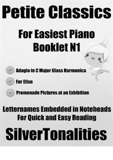 Petite Classics for Easiest Piano Booklet N1: Petite Classics for Easiest Piano Booklet N1 by Wolfgang Amadeus Mozart, Ludwig van Beethoven, Modest Mussorgsky