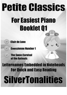 Petite Classics for Easiest Piano Booklet Q1: Petite Classics for Easiest Piano Booklet Q1 by Claude Debussy, Camille Saint-Saëns, Erik Satie