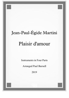 Plaisir d'Amour (The Joys of Love): For instruments in four parts - score and parts by Jean Paul Egide Martini