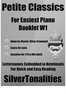 Petite Classics for Easiest Piano Booklet W1: Petite Classics for Easiest Piano Booklet W1 by John Dowland, Claude Debussy, Ludwig van Beethoven