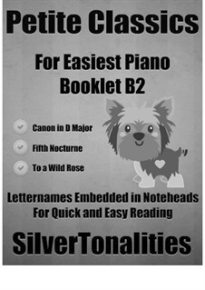Petite Classics for Easiest Piano Booklet B2: Petite Classics for Easiest Piano Booklet B2 by Edward MacDowell, Johann Pachelbel, Joseph Leybach