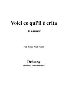 Pelléas et Mélisande, L.88: Voici ce qui'il e crita, for voice and piano by Claude Debussy