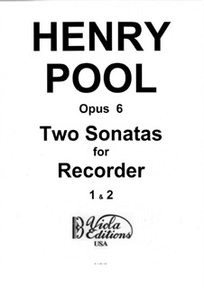 Two Sonatas for Recorder Solo, Op.6: Two Sonatas for Recorder Solo by Henry Pool