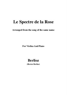Les nuits d'été (Summer Nights),  H.81 Op.7: No.2 Le spectre de la rose, for violin and piano by Hector Berlioz
