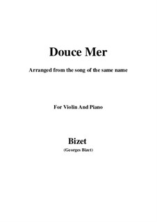 Douce Mer: For violin and piano by Georges Bizet