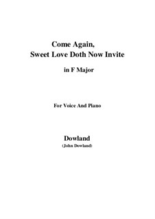 Come Again: For voice and piano (F Major) by John Dowland