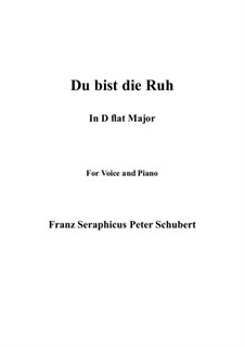 Du bist die Ruh (You are Repose), D.776 Op.59 No.3: For voice and piano (D flat Major) by Franz Schubert