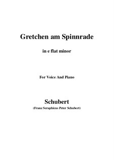 Gretchen am Spinnrade (Gretchen at the Spinning Wheel), D.118 Op.2: For voice and piano (e flat minor) by Franz Schubert