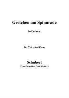 Gretchen am Spinnrade (Gretchen at the Spinning Wheel), D.118 Op.2: For voice and piano (f minor) by Franz Schubert