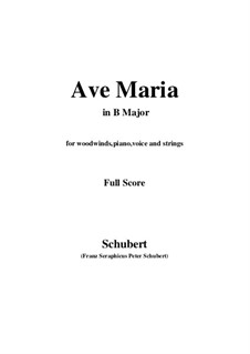 Ave Maria, D.839 Op.52 No.6: For woodwinds, piano, voice and strings (B Major) by Franz Schubert