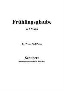 Frühlingsglaube (Faith in Spring), D.686 Op.20 No.2: For voice and piano (A Major) by Franz Schubert
