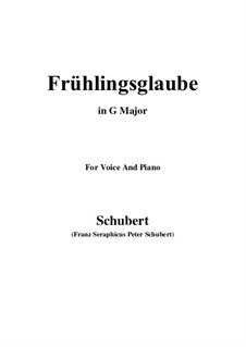 Frühlingsglaube (Faith in Spring), D.686 Op.20 No.2: For voice and piano (G Major) by Franz Schubert