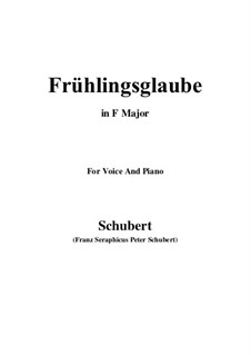 Frühlingsglaube (Faith in Spring), D.686 Op.20 No.2: For voice and piano (F Major) by Franz Schubert