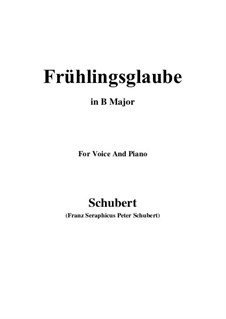 Frühlingsglaube (Faith in Spring), D.686 Op.20 No.2: For voice and piano (B Major) by Franz Schubert