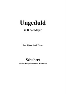 No.7 Ungeduld (Impatience): For voice and piano (D flat Major) by Franz Schubert