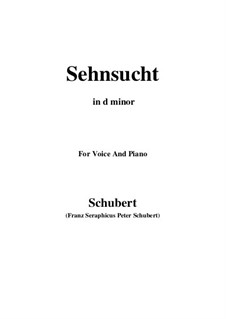 Sehnsucht (Longing), D.636 Op.39: For voice and piano (d minor) by Franz Schubert
