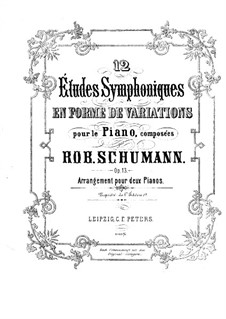 Symphonic Etudes, Op.13: For two pianos four hands – piano I part by Robert Schumann
