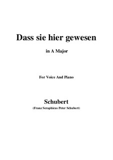 Dass sie hier gewesen, D.775 Op.59 No.2: For voice and piano (A Major) by Franz Schubert