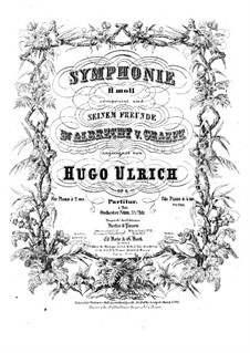 Symphony in B Minor, Op.6: Arrangement for piano four hands by Hugo Ulrich