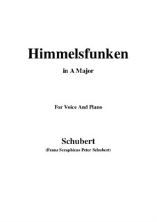 Himmelsfunken (Intimations of Heaven), D.651: For voice and piano (A Major) by Franz Schubert