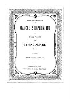 Symphonic March for Two Pianos Four Hands, Op.16: Symphonic March for Two Pianos Four Hands by Eyvind Alnæs