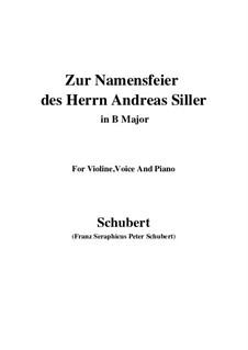 Zur Namensfeier des Herrn Andreas Siller (On the Name-Day of Herr Andreas Siller), D.83: B Major by Franz Schubert