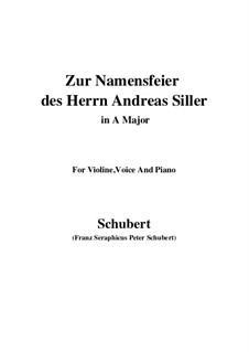 Zur Namensfeier des Herrn Andreas Siller (On the Name-Day of Herr Andreas Siller), D.83: A Major by Franz Schubert