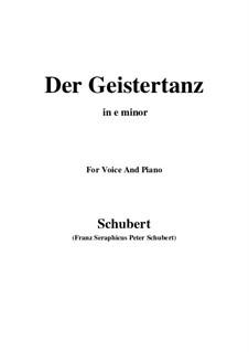 Der Geistertanz (Ghost Dance), D.116: For voice and piano (e minor) by Franz Schubert
