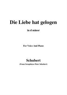 Die Liebe hat gelogen (Love has Lied), D.751 Op.23 No.1: For voice and piano (d minor) by Franz Schubert