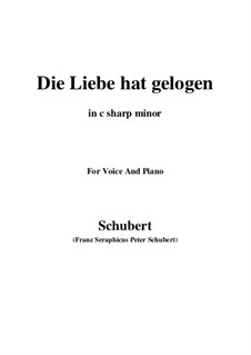 Die Liebe hat gelogen (Love has Lied), D.751 Op.23 No.1: For voice and piano (c sharp minor) by Franz Schubert