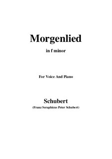 Morgenlied (Morning Song), D.685 Op.4 No.2: For voice and piano (f minor) by Franz Schubert