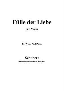 Fülle der Liebe (Love's Abundance), D.854: For voice and piano (E Major) by Franz Schubert