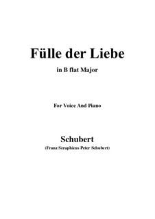 Fülle der Liebe (Love's Abundance), D.854: For voice and piano (B flat Major) by Franz Schubert