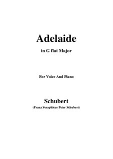 Adelaide, D.95: For voice and piano (G flat Major) by Franz Schubert