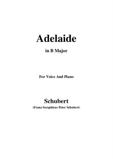 Adelaide, D.95: For voice and piano (B Major) by Franz Schubert