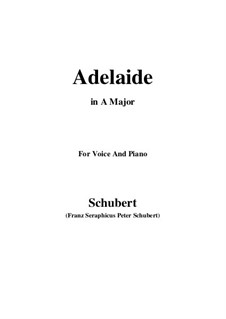 Adelaide, D.95: For voice and piano (A Major) by Franz Schubert